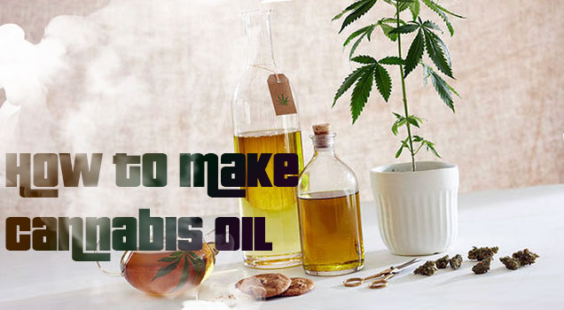 How to Make Cannabis Oil for Cooking