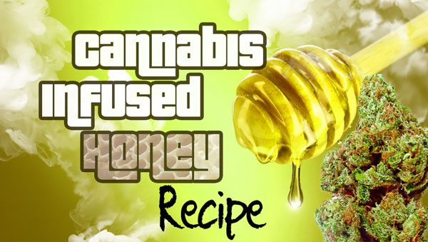Cannabis Infused Honey Recipe